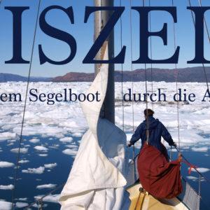 Eiszeit - Mit dem Segelboot durch die Arktis